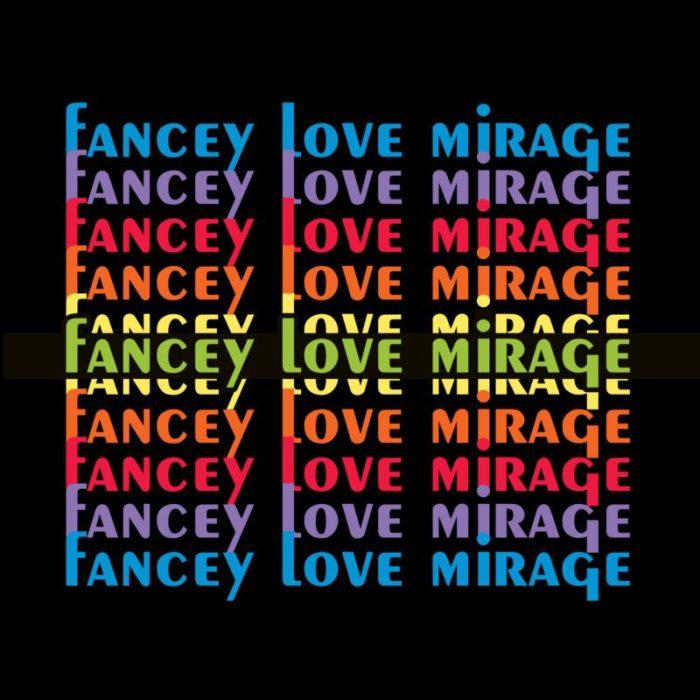fancey-love-mirage-e1486383280619